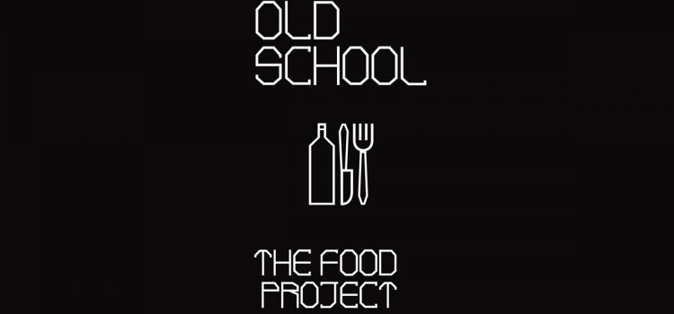 Old School – The Food Project